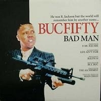 "BUC FIFTY ""BAD MAN / LIFE AIN'T FAIR / BUC BUC"" (12INCH)"