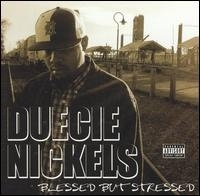 "DUECIE NICKELS ""BLESSED BUT STRESSED"" (CD)"