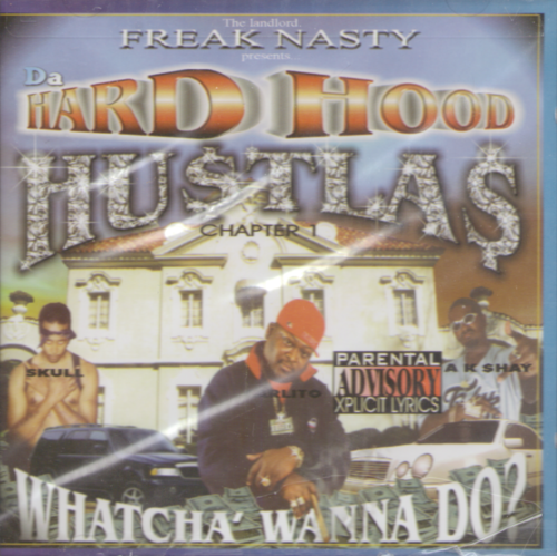 "HARD HOOD HUSTLAS ""WHATCHA' WANNA DO?"" (NEW CD)"