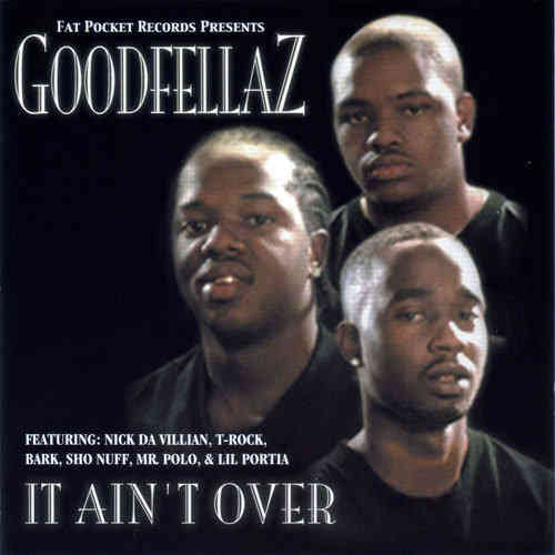 "GOODFELLAZ ""IT AIN'T OVER"" (CD)"