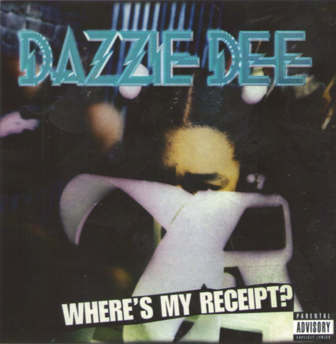 "DAZZIE DEE ""WHERE'S MY RECEIPT?"" (NEW CD)"