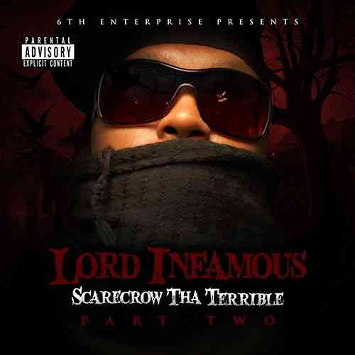 "LORD INFAMOUS ""SCARECROW THA TERRIBLE: PART TWO"" (NEW CD)"