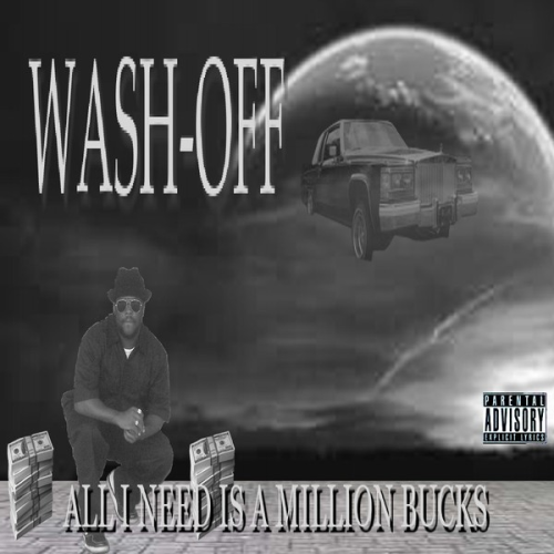"WASH-OFF (FROM THE SPC) ""ALL I NEED IS A MILLION BUCKS"" (CD)"