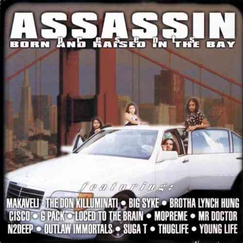 "ASSASSIN ""BORN AND RAISED IN THE BAY"" (USED CD)"