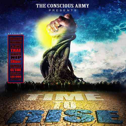 "THE CONSCIOUS ARMY PRESENTS ""TIME TO RISE"" (FREE DOWNLOAD)"