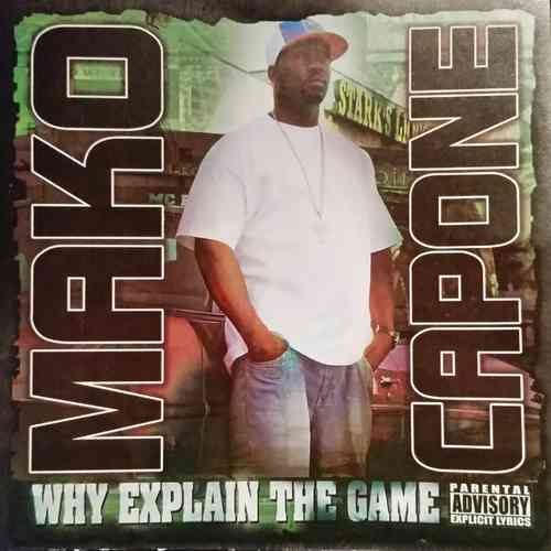 "MAKO CAPONE ""WHY EXPLAIN THE GAME"" (NEW CD)"