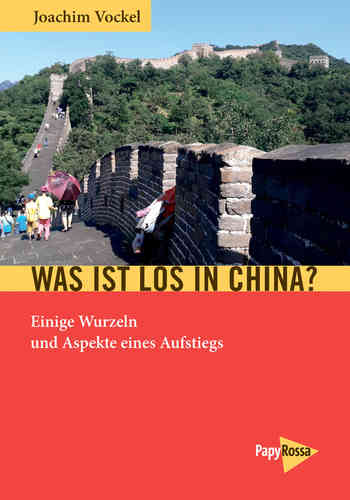 Vockel, Joachim: Was ist los in China?