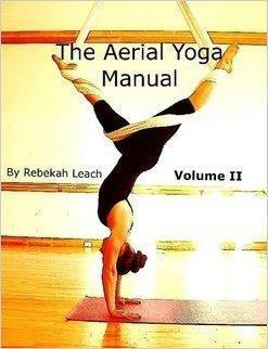 The Aerial Yoga Manual Volume 2