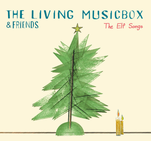 THE LIVING MUSIC BOX + Friends: The Elf Songs