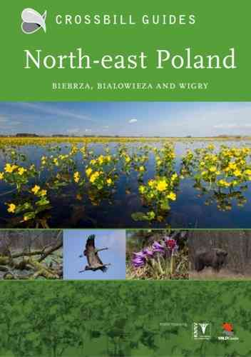 Hilbers, ten Cate: The Nature Guide to Northeast Poland : Biebra, Białowieża, Narew and Wigry