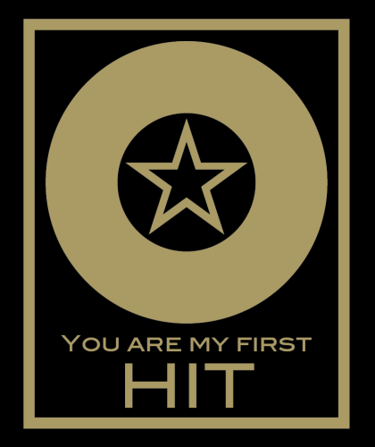 "T-Shirt ""You Are My First HIT"""