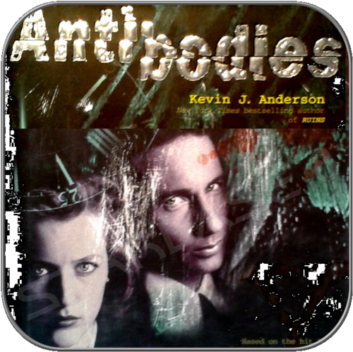 ANTIBODIES - X-FILES ROMAN/NOVEL - HARDCOVER