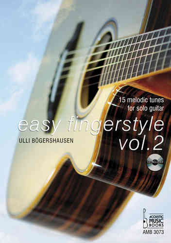 Bögershausen, Ulli: Easy Fingerstyle, Vol. 2. 15 Melodic Tunes for Solo Guitar