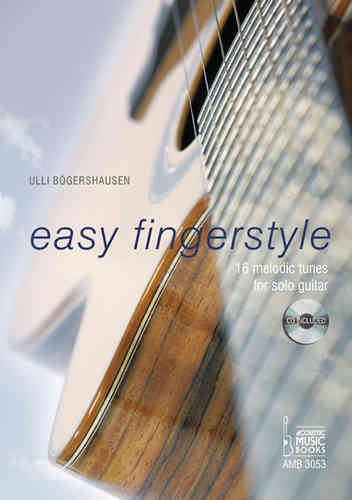 Bögershausen, Ulli: Easy Fingerstyle Vol.1 . 16 Melodic Tunes for Solo Guitar