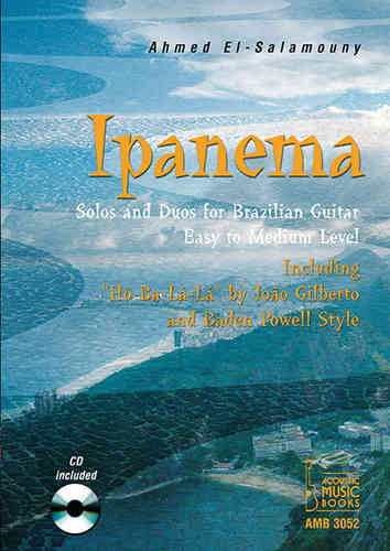 El-Salamouny, Ahmed  - Ipanema. Solos and Duos for Brazilian Guitar. Easy to Medium Level. Mit CD