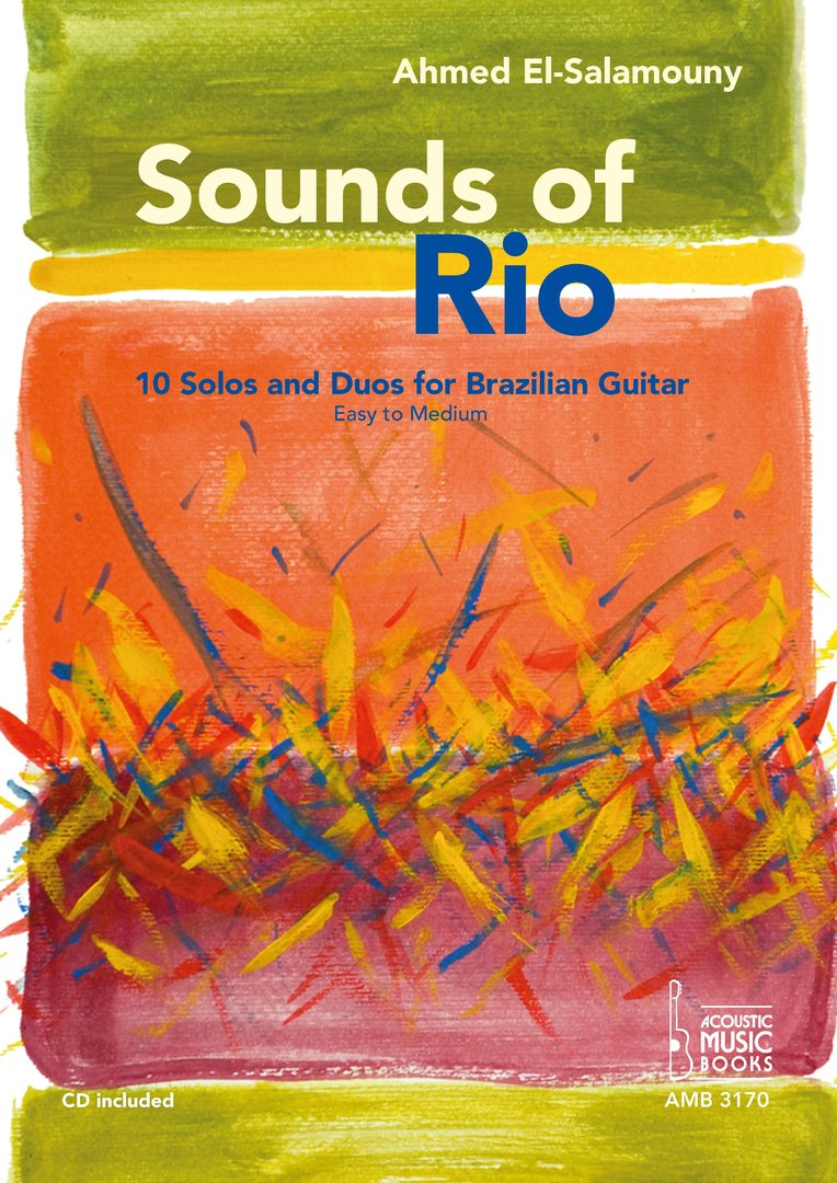 El-Salamouny, Ahmed: Sounds of Rio. 10 Solos and Duos for Brazilian Guitar. Easy to Medium