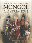 SECRET HISTORY OF MONGOL COSTUMES I