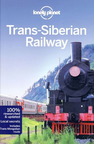 Trans-Siberian Railway travel guide Lonely Planet Travel guide