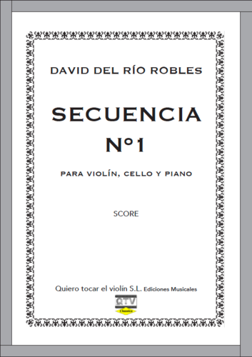 SECUENCIA Nº1 PARA VIOLÍN, CELLO Y PIANO