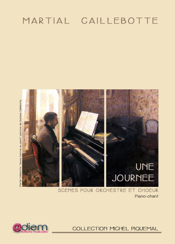 CAILLEBOTTE - UNE JOURNEE Piano-chant